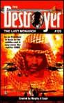 The Last Monarch (The Destroyer, #120) - James Mullaney, Warren Murphy, Richard Ben Sapir
