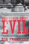 Delivered from Evil: True Stories of Ordinary People Who Faced Monstrous Mass Killers and Survived - Ron Franscell