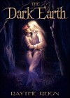 The Dark Earth, Volume 1 - X. Aratare, Raythe Reign