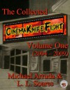 The Collected Cinema Knife Fight Volume One (2004-2009) (Necon Non-Fiction) - Michael Arruda, L.L. Soares, Kellianne Jones