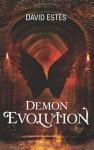Demon Evolution (The Evolution Trilogy, #2) - David Estes
