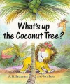 What's Up the Coconut Tree? - A.H. Benjamin, Val Biro