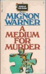 A Medium for Murder - Mignon Warner