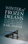 Winter of Frozen Dreams - Karl Harter