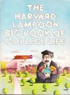 Big Book of College Life - The Harvard Lampoon, Steven G. Crist