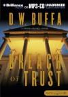 Breach of Trust - D.W. Buffa, Buck Schirner