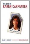 LITTLE GIRL BLUE: The Life of KAREN CARPENTER - Randy L. Schmidt