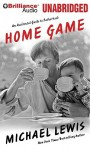Home Game: An Accidental Guide to Fatherhood - Michael Lewis, Dan John Miller
