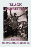 Black Rebellion - Thomas Wentworth Higginson