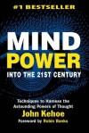 Mind Power Into the 21st Century - John Kehoe