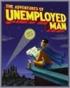 The Adventures of Unemployed Man - Erich Origen, Gan Golan