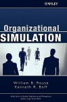Organizational Simulation - William B. Rouse, Kenneth R. Boff