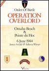 Operation Overlord: Omaha Beach & Pointe Du Hoc6 June 1944 (Order of Battle, 3) - James Arnold, Roberta Wiener
