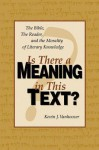Is There a Meaning in This Text?: The Bible, the Reader, and the Morality of Literary Knowledge - Kevin J. Vanhoozer