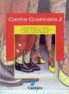 Cuentos Clasificados 2 - Julio Cortázar, Nathaniel Hawthorne, Ángeles Mastretta, Gabriel García Márquez, Woody Allen, Jorge Luis Borges