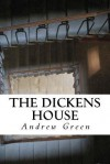 The Dickens House - Andrew Green