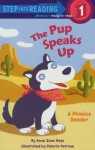 The Pup Speaks Up (Step into Reading, Step 1) - Anna Jane Hays