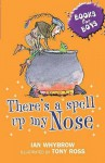 There's A Spell Up My Nose - Ian Whybrow, Tony Ross