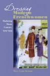 Dressing Modern Frenchwomen: Marketing Haute Couture, 1919–1939 - Mary Lynn Stewart