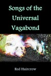 Songs of the Universal Vagabond - Red Haircrow