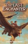 The Last Enchanter - Laurisa White Reyes