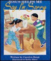 Jesus Helps Me Say I'm Sorry - Concordia Publishing House, Carolyn S. Bergt