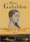 Ognisty krzyż T.2 - Diana Gabaldon