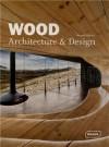 Wood: Architecture & Design - Michelle Galindo