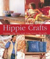 Hippie Crafts: Creating a Hip New Look Using Groovy '60s Crafts - Joanne O'Sullivan
