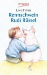 Rennschwein Rudi Rüssel - Uwe Timm, Timm Uwe