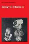 Biology of Vitamin E - Ruth Porter, Julie Whelan