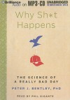 Why Sh*t Happens: The Science of a Really Bad Day - Peter J. Bentley, Phil Gigante