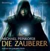 Die Zauberer - Michael Peinkofer, Johannes Steck