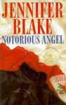 Notorious Angel - Patricia Maxwell, Jennifer Blake