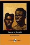 Sorrow in Sunlight (Dodo Press) - Ronald Firbank
