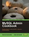 MySQL Admin Cookbook - Daniel Schneller, Udo Schwedt