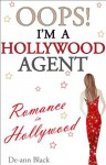 OOPS! I'M A HOLLYWOOD AGENT - De-ann Black