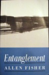 Entanglement - Allen Fisher
