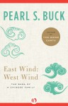 East Wind: West Wind: The Saga of a Chinese Family - Pearl S. Buck