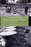 Cadres and Kin: Making a Socialist Village in West China, 1921-1991 - Gregory Ruf
