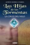 La Cruz del Nilo (Las Hijas de las Tormentas, #2) - Jordi Sierra i Fabra