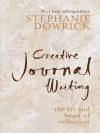 Creative Journal Writing - Stephanie Dowrick