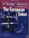 A Young Citizen's Guide to the European Union - Richard Tames
