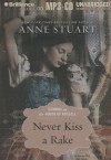 Never Kiss a Rake (Unabridged Audiobook) - Anne Stuart, Xe Sands
