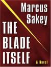 The Blade Itself - Marcus Sakey