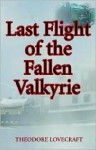 Last Flight of the Fallen Valkyrie - Theodore Lovecraft, Theodore Lovecraft