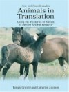 Animals in Translation: Using the Mysteries of Autism to Decode Animal Behavior - Temple Grandin, Catherine Johnson