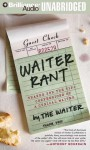 Waiter Rant: Thanks for the Tip - Confessions of a Cynical Waiter (Digital Audio) - Steve Dublanica