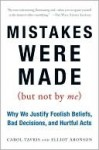 Mistakes Were Made (But Not by Me) - Carol Tavris, Elliot Aronson
