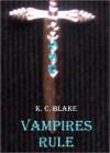 Vampires Rule (The Rule #1) - K.C. Blake